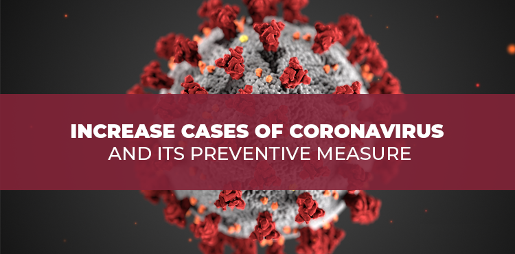 Increase cases of Coronavirus and its preventive measure